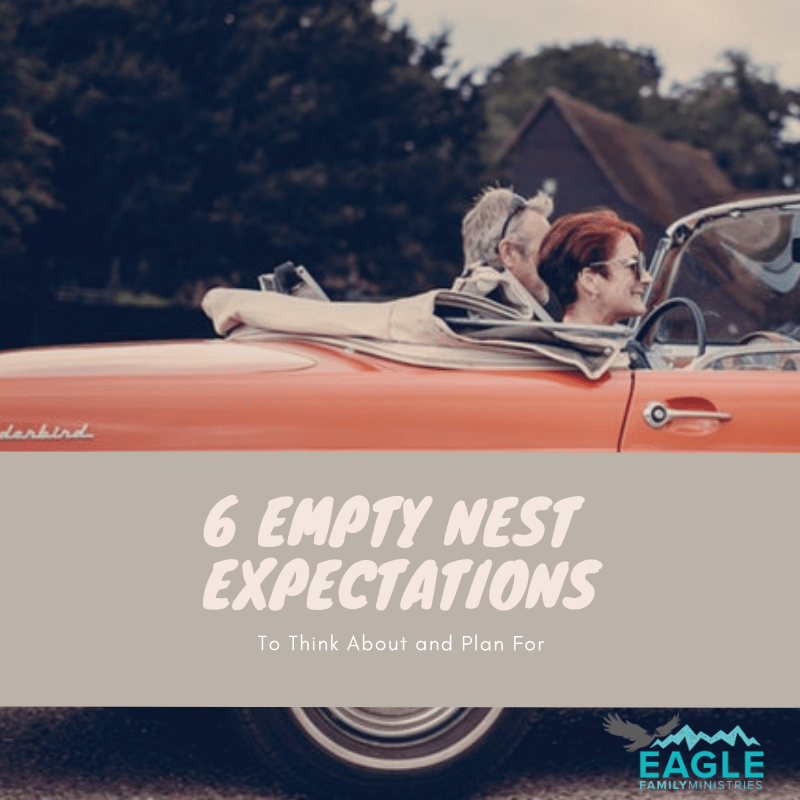 6 Empty Nest Expectations To Think About and Plan For