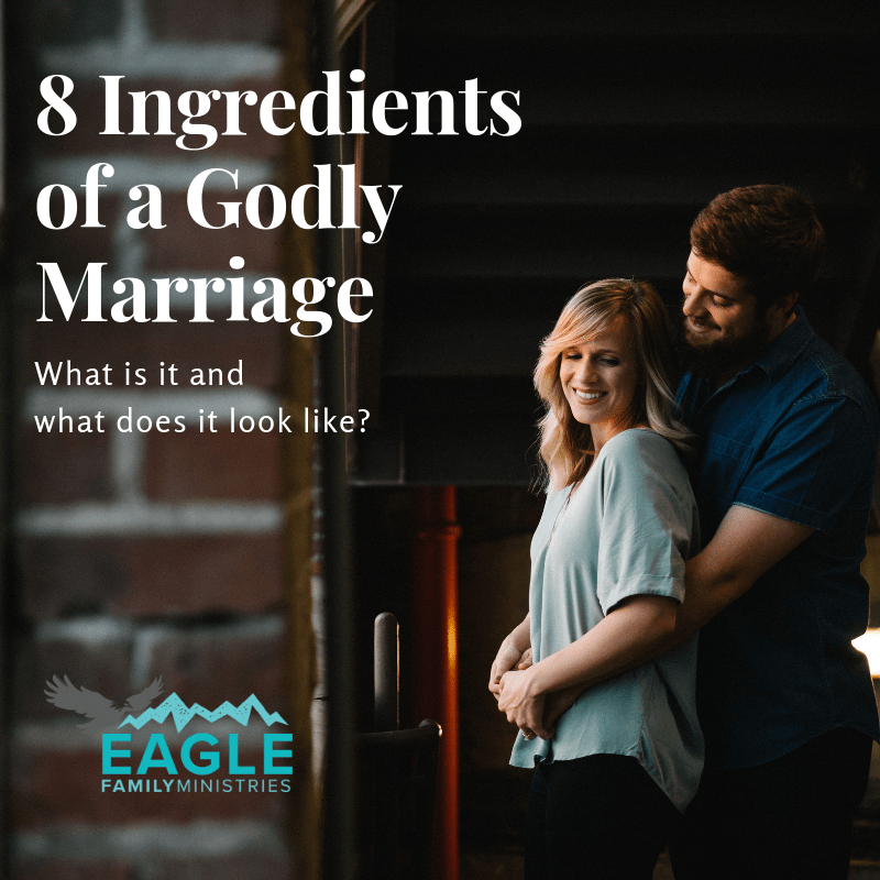 8 Ingredients of a Godly Marriage – What is it and What Does it Look Like?