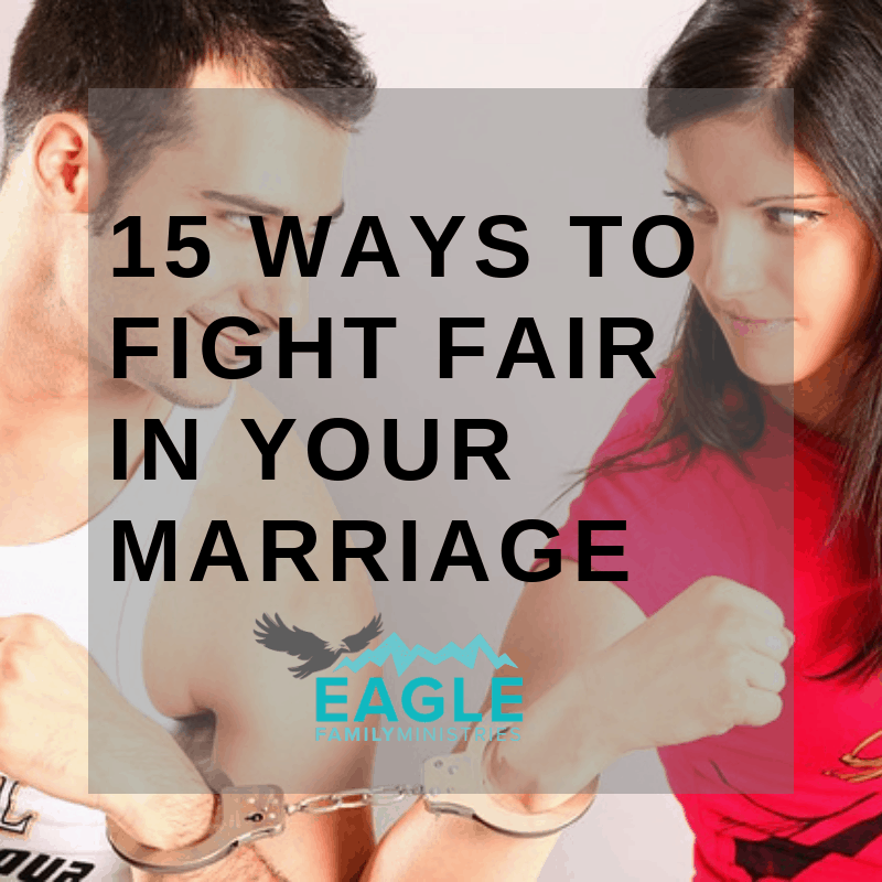15 Ways to Fight Fair in Your Marriage and Build Your Relationship