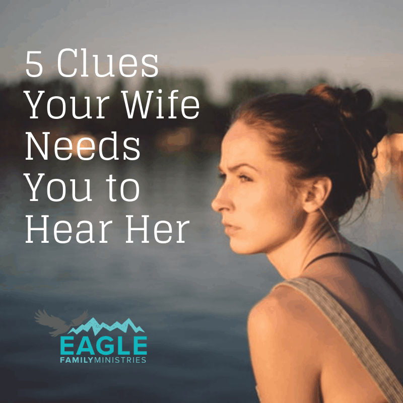 Listening to Your Wife: 5 Clues She Desperately Needs You to Hear Her