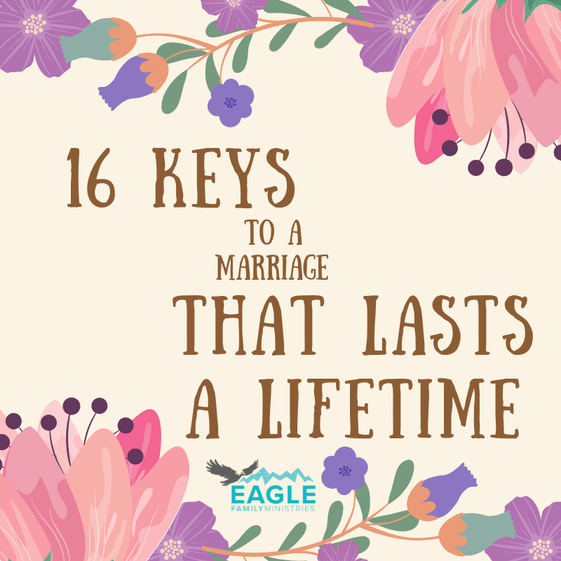 16 Keys to a Marriage that Lasts a Lifetime