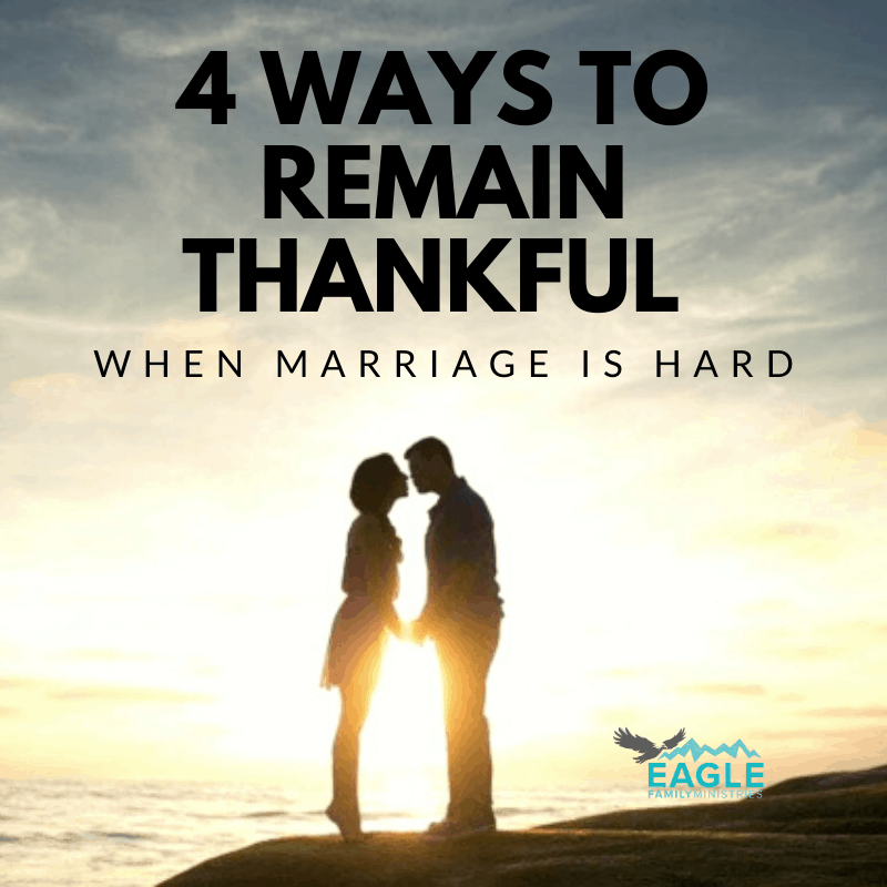 4 Ways to Remain Thankful When Marriage is Hard
