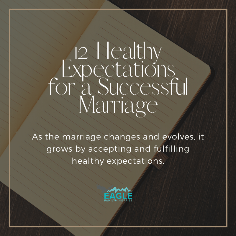 12 Healthy Expectations for a Successful Marriage