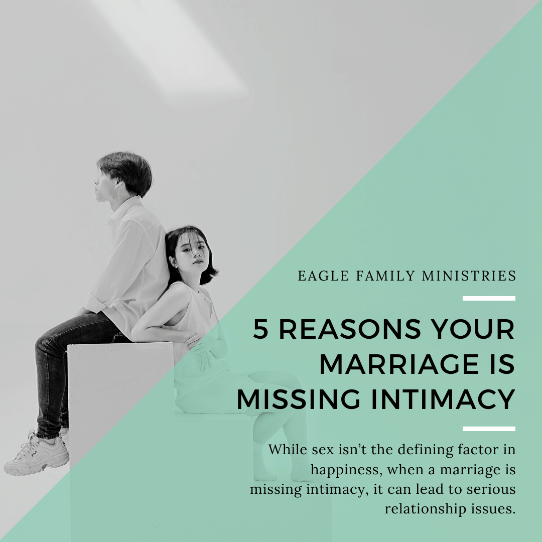 5 Reasons Your Marriage is Missing Intimacy
