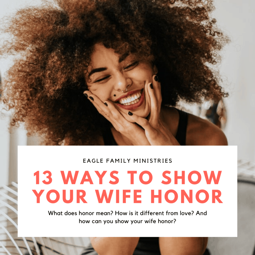 13 Ways to Show Your Wife Honor