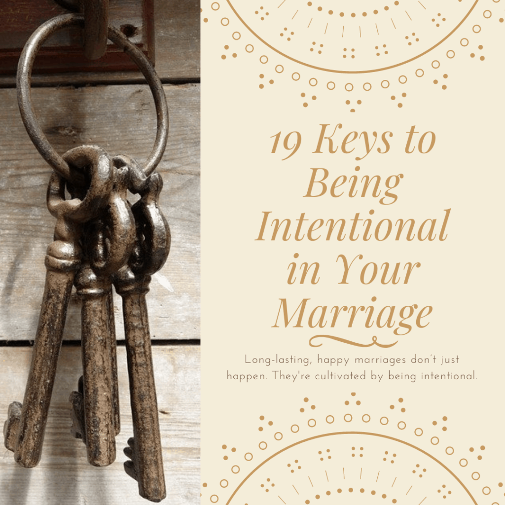 19 Keys to Being Intentional in Your Marriage