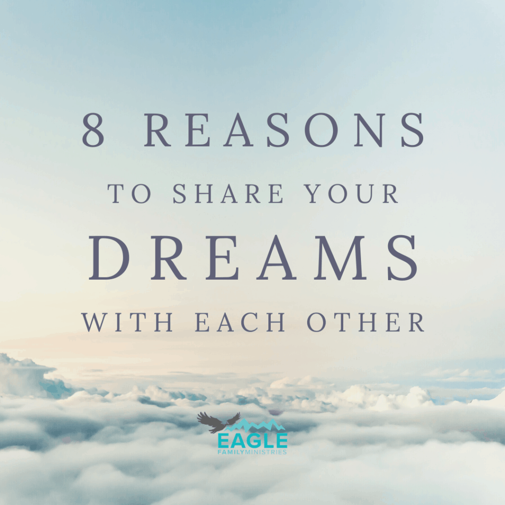 8 Reasons to Share Your Dreams with Each Other