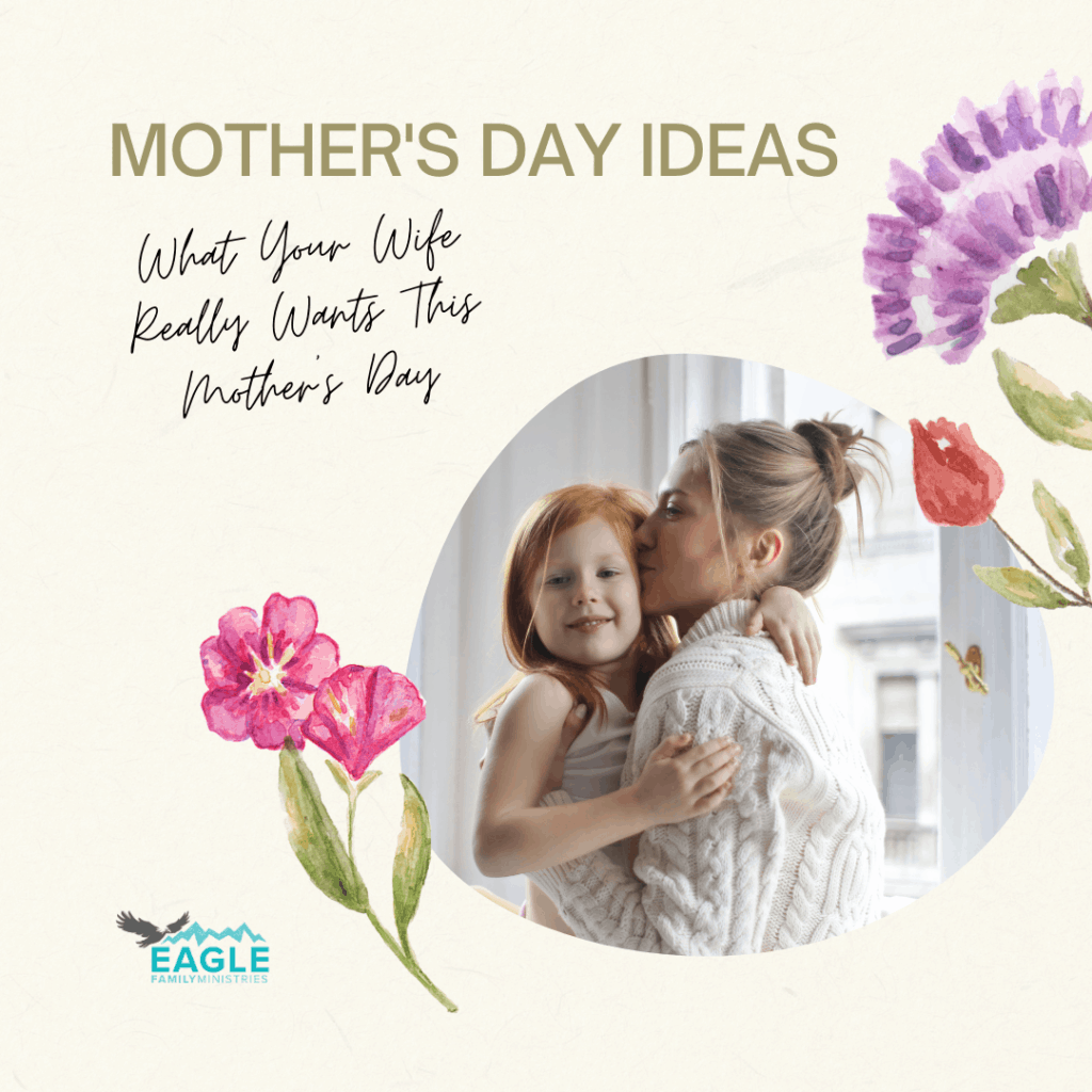 Mother's Day Ideas. What Your Wife Really Wants This Mother's Day